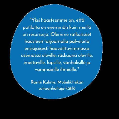 Lainaus mobiiliklinikan sairaanhoitajalta; Yksi haasteemme on, että potilaita on enemmän kuin meillä on resursseja. Olemme ratkaisseet haasteen tarjoamalla palveluita ensisijaisesti haavoittuvimmassa asemassa oleville: raskaana oleville, imettäville, lapsille, vanhuksille ja vammaisille ihmisille.